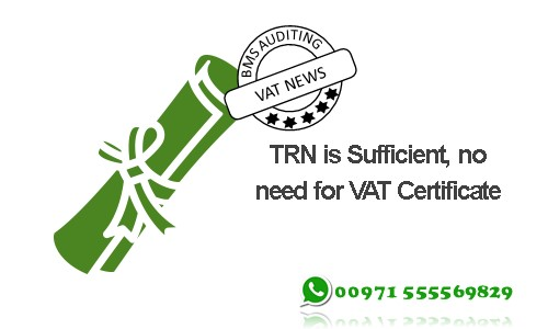TRN is Sufficient, no need for VAT Certificate