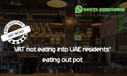 VAT not eating into UAE residents' eating out pot | VAT in UAE